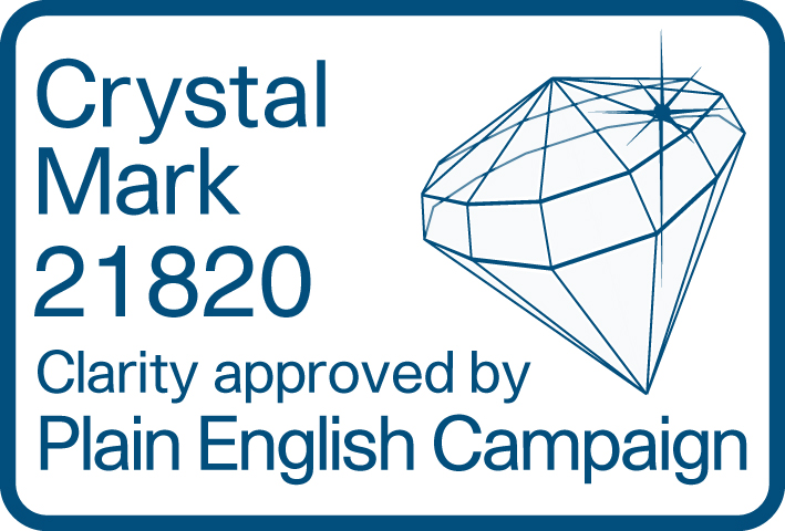 Crystal Mark 21820 - Clarity approved by the Plain English Campaign